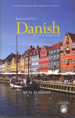 Beginner's Danish with 2 Audio CDs [With 2 CDs] (Hippocrene Beginner's) Cover Image