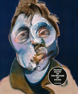 Francis Bacon or the Measure of Excess Cover Image