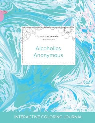Adult Coloring Journal: Alcoholics Anonymous (Butterfly Illustrations, Turquoise Marble) Cover Image