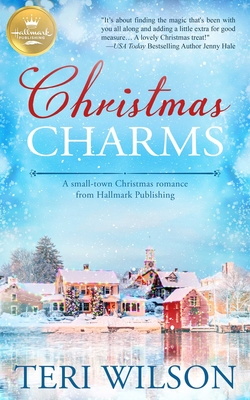Christmas Charms: A Small-Town Christmas Romance from Hallmark Publishing Cover Image