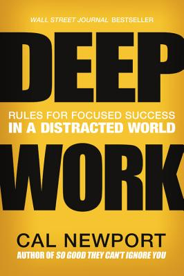 Deep Work Lib/E: Rules for Focused Success in a Distracted World Cover Image