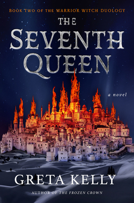 The Seventh Queen: A Novel (Warrior Witch Duology #2) Cover Image