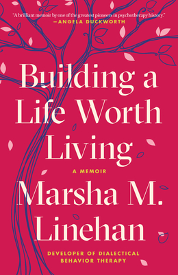 Building a Life Worth Living: A Memoir Cover Image