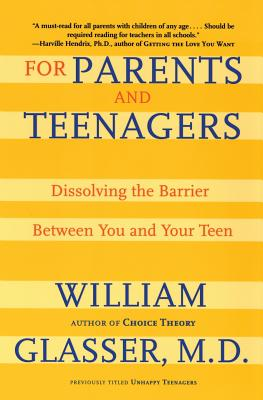 For Parents and Teenagers: Dissolving the Barrier Between You and Your Teen Cover Image