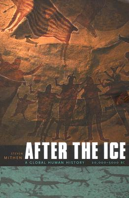 After the Ice: A Global Human History, 20,000-5000 BC Cover Image