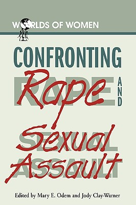 Confronting Rape and Sexual Assault (Worlds of Women #3) Cover Image