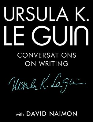 Ursula K. Le Guin: Conversations on Writing cover