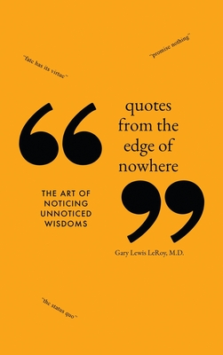 Quotes from the Edge of Nowhere: The Art of Noticing Unnoticed Wisdom Cover Image