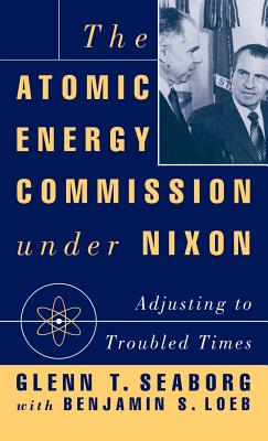Cover for The Atomic Energy Commission Under Nixon