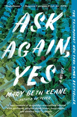 Ask Again, Yes Mary Beth Keane, Scribner, $17,
