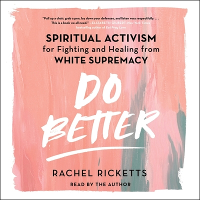 Do Better: Spiritual Activism for Fighting and Healing from White Supremacy Cover Image
