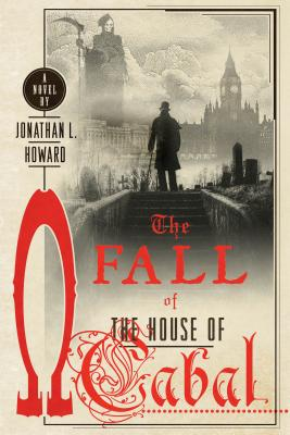 The Fall of the House of Cabal (Johannes Cabal Novels #5) Cover Image