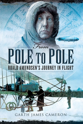 From Pole to Pole: Roald Amundsen's Journey in Flight Cover Image