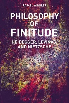 Philosophy of Finitude: Heidegger, Levinas and Nietzsche Cover Image