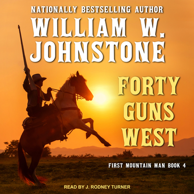 Forty Guns West (First Mountain Man #4) Cover Image