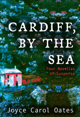 Cardiff, by the Sea: Four Novellas of Suspense Cover Image