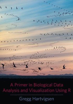 A Primer in Biological Data Analysis and Visualization Using R Cover Image