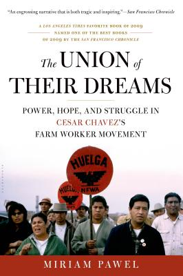 The Union of Their Dreams: Power, Hope, and Struggle in Cesar Chavez's Farm Worker Movement Cover Image