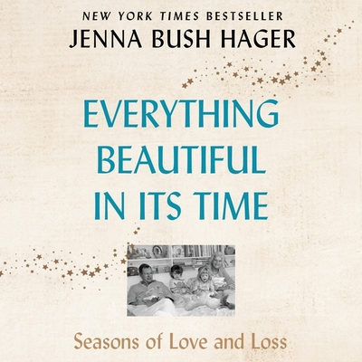 Everything Beautiful in Its Time Lib/E: Seasons of Love and Loss Cover Image