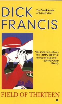 Field of Thirteen (A Dick Francis Novel) Cover Image