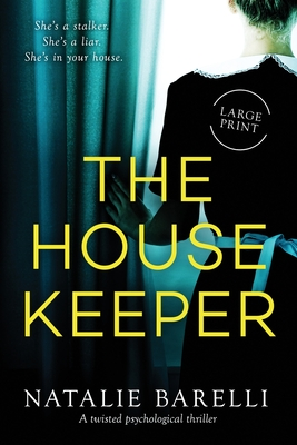 The Housekeeper: A twisted psychological thriller Cover Image