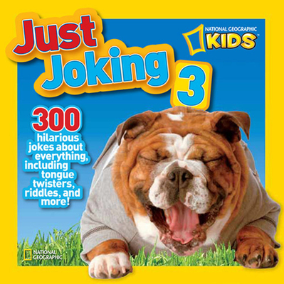 Just Joking 3: 300 Hilarious Jokes about Everything, Including Tongue Twisters, Riddles, and More! Cover Image