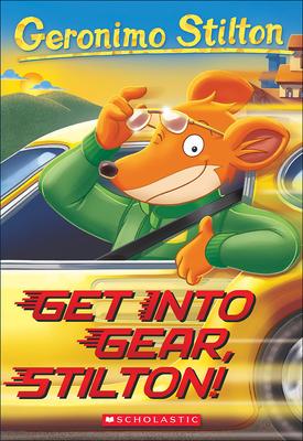 Get Into Gear, Stilton! (Geronimo Stilton #54) Cover Image