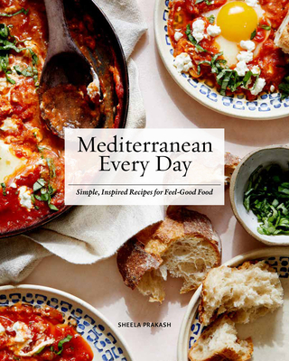 Mediterranean Every Day: Simple, Inspired Recipes for Feel-Good Food Cover Image