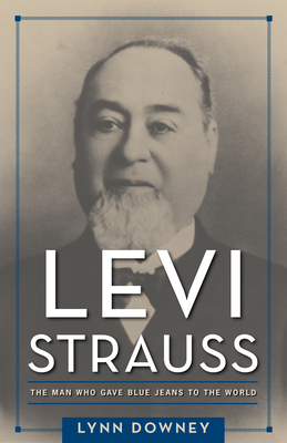 Levi Strauss: The Man Who Gave Blue Jeans to the World Cover Image