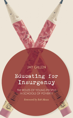 Educating for Insurgency: The Roles of Young People in Schools of Poverty Cover Image