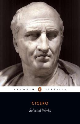Selected Works (Cicero, Marcus Tullius) Cover Image