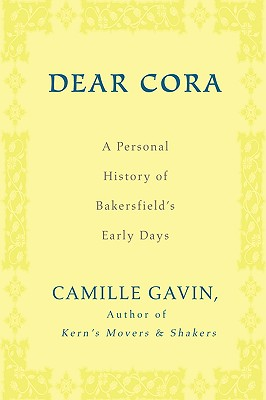 Dear Cora: A Personal History of Bakersfield's Early Days Cover Image