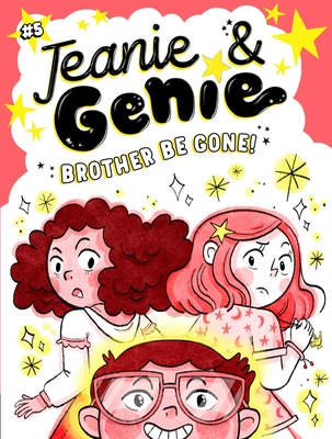 Brother Be Gone! (Jeanie & Genie #5) Cover Image