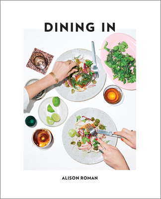 Dining In: Highly Cookable Recipes: A Cookbook Cover Image