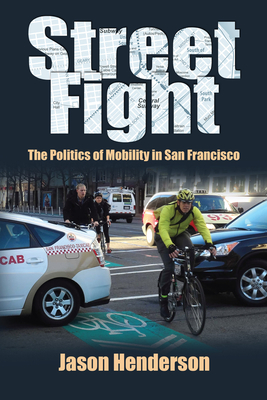 Street Fight: The Politics of Mobility in San Francisco Cover Image