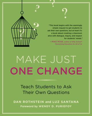 Make Just One Change: Teach Students to Ask Their Own Questions Cover Image