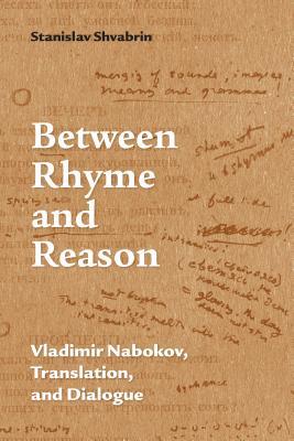 Between Rhyme and Reason: Vladimir Nabokov, Translation, and Dialogue Cover Image