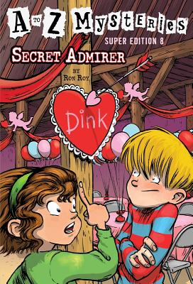 A to Z Mysteries Super Edition #8: Secret Admirer Cover Image