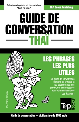 Guide de conversation - Thaï - Les phrases les plus utiles: Guide de conversation et dictionnaire de 1500 mots (French Collection #300) Cover Image
