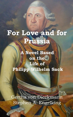 For Love and for Prussia: A Novel based on the Life of Philipp Wilhelm Sack Cover Image