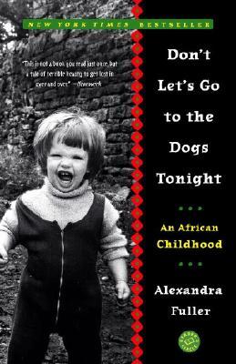 Don't Let's Go to the Dogs Tonight: An African Childhood Cover Image