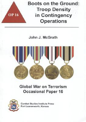Boots on the Ground: Troop Density in Contingency Operations (Global War on Terrorism Occational Paper #16) Cover Image