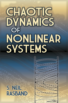 Chaotic Dynamics of Nonlinear Systems (Dover Books on Physics) Cover Image