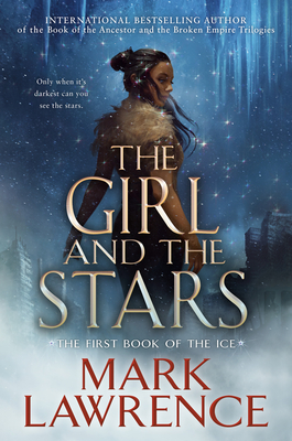 Cover for The Girl and the Stars (The Book of the Ice #1)
