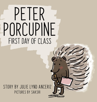 Peter Porcupine: First Day of Class Cover Image