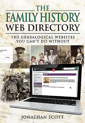The Family History Web Directory: The Genealogical Websites You Can't Do Without Cover Image
