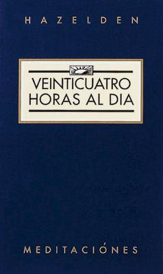 Veinticuatro Horas al Dia (Twenty-Four Hours A Day) (Hazelden Meditations) Cover Image