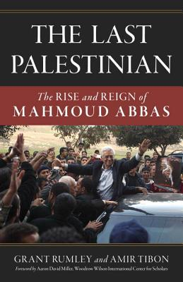 The Last Palestinian: The Rise and Reign of Mahmoud Abbas Cover Image