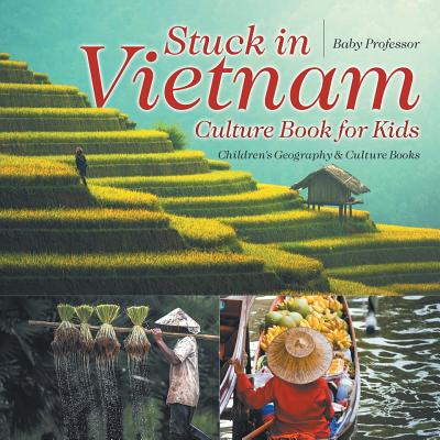 Stuck in Vietnam - Culture Book for Kids - Children's Geography & Culture Books Cover Image