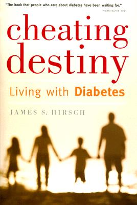 Cheating Destiny: Living with Diabetes Cover Image